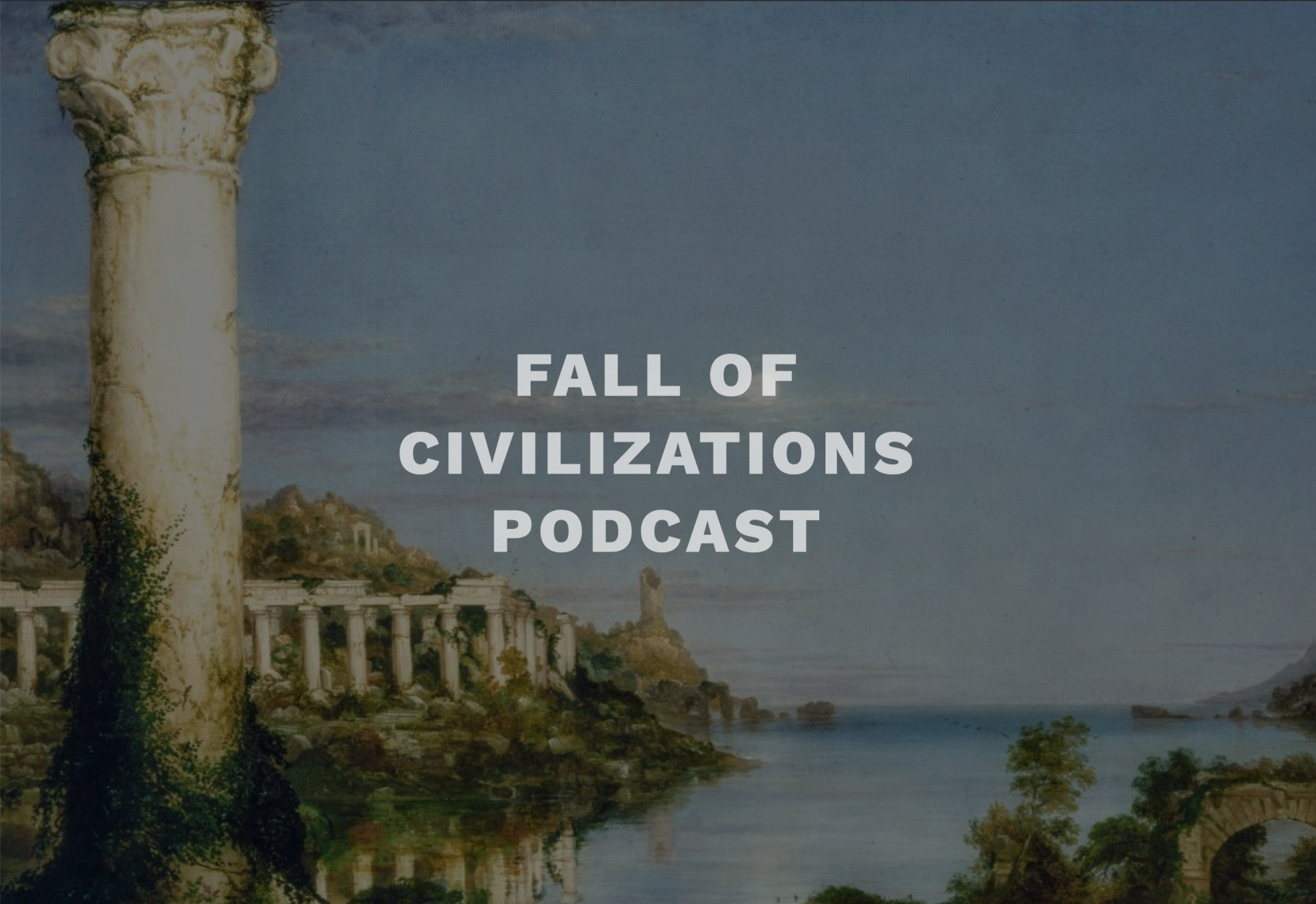 Podcast-Empfehlung:  Fall of Civilizations Podcast by Paul Cooper