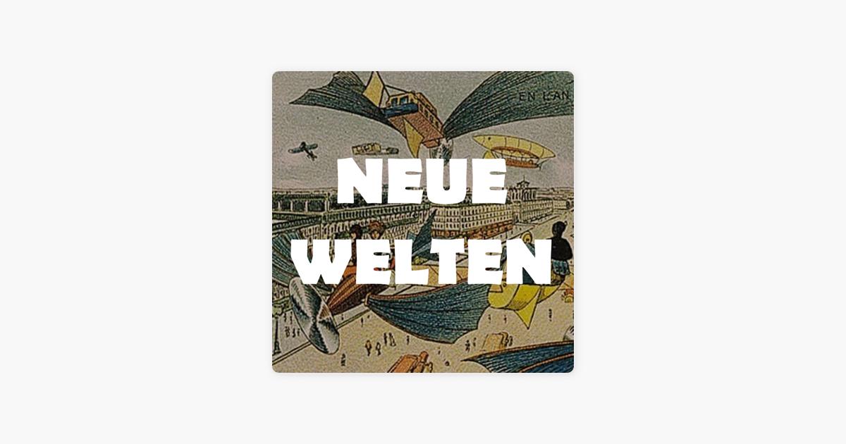 Podcast-Empfehlungen: Neue Welten